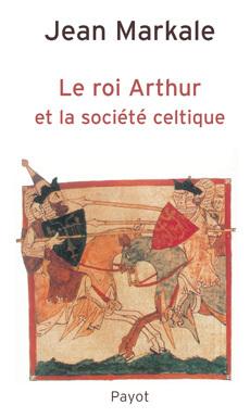 Couverture du livre : Le roi arthur et la société celtique