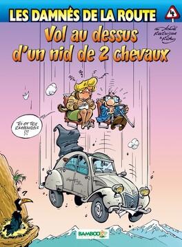 Couverture du livre : Les Damnés de la route, Tome 4 : Vol au dessus d'un nid de 2 chevaux
