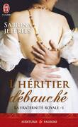 La Fraternité royale, Tome 1 : L'Héritier débauché