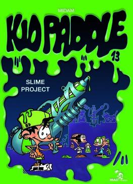 Couverture du livre : Kid Paddle, Tome 13 : Slime Project