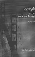 L'évengile selon Jacques Lucas
