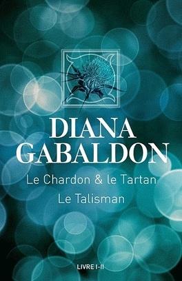 Couverture du livre : Le Cercle de Pierre, Tome 1 : Le chardon et le tartan / Le talisman