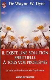 Couverture du livre : il existe une solution spirituelle à tous vos problèmes