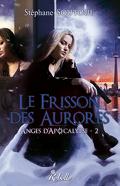 Anges d'Apocalypse, tome 2 : Le frisson des aurores