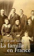 Il y a un siècle... La Famille en France