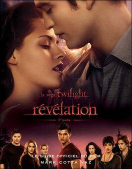 Couverture du livre : Twilight, Guide Officiel du Film : Révélation Partie 1