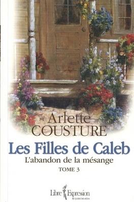 Couverture du livre : Les filles de Caleb, tome 3 : L'abandon de la mésange