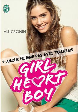 Couverture du livre : Girl Heart Boy, Tome 1 : Amour ne rime pas avec toujours