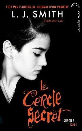 Couverture du livre : Le Cercle secret, S2, Tome 1 : Le Choix inévitable