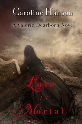 Couverture du livre : Valerie Dearborn, Tome 3 : Love is Mortal