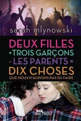 Couverture du livre : Deux filles + trois garçons - les parents = dix choses que nous n'aurions pas dû faire