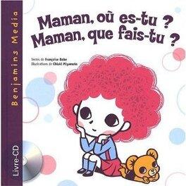 Couverture du livre : Maman, où es-tu ? Maman, que fais-tu ?