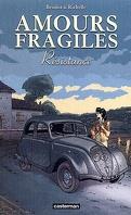 Amours fragiles, tome 5 : Résistance