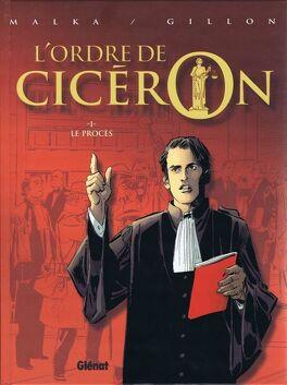 Couverture du livre : L'ordre de Cicéron, Tome 1 : Le procès