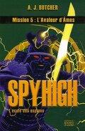 Spy High, l'école des espions, Tome 5 : L'Avaleur d'âmes
