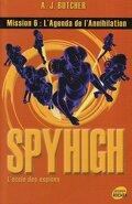 Spy High, l'école des espions, Tome 6 : L'Agenda de l'annihilation
