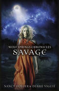 Wolf springs chronicles, tome 3 : Savage