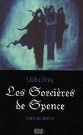 L'œil  du destin, tome 1 : Les sorcières de Spence