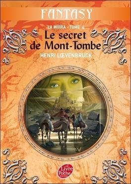 Couverture du livre : La Moïra, Tome 4 : Le secret de Mont-Tombe