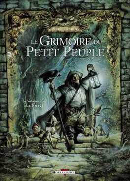 Couverture du livre : Le grimoire du petit peuple ,Tome 2: La forêt