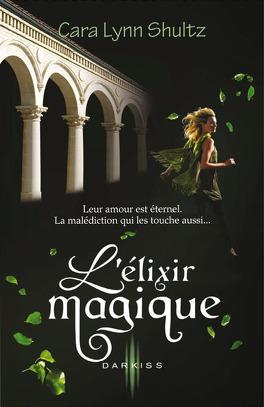 Couverture du livre : Envoûtement, Tome 2 : L'Élixir Magique