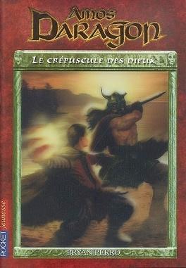 Couverture du livre : Amos Daragon, tome 3 : Le crépuscule des dieux