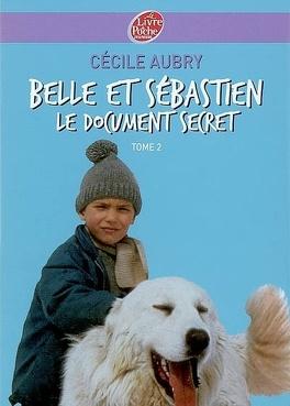 Couverture du livre : Belle et Sébastien, Tome 2 : Le document secret