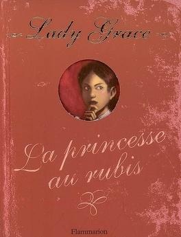 Couverture du livre : Lady grace tome 5 : La princesse aux rubis
