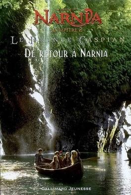 Couverture du livre : Le monde de Narnia, Chapitre 2 : Le prince Caspian - De retour à Narnia
