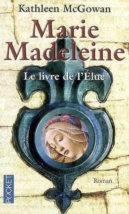 Couverture du livre : Marie-Madeleine, Tome 1 : Le livre de l'élue