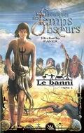Chroniques des Temps Obscurs, tome 4 : Le banni