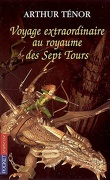 Les Voyages Extraordinaires, tome 1 : Le Royaume des 7 Tours