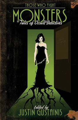 Couverture du livre : Those Who Fight Monsters : Tales of Occult Detectives