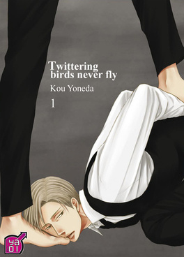 Couverture du livre : Twittering birds never fly, Tome 1