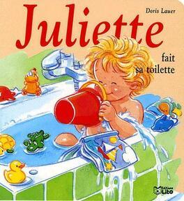 Juliette Fait Sa Toilette Livre De Doris Lauer