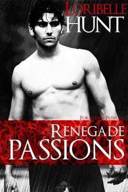 Couverture du livre : Forbidden Passions, Tome 4 : Renegade Passions