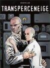 Transperceneige, Tome 1 : L'échappé