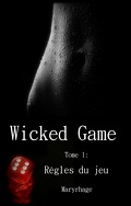 Wicked Games, Tome 1 : Règles du Jeu