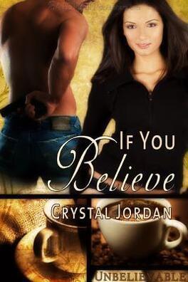 Couverture du livre : Unbelievable, Tome 1 : If You Believe