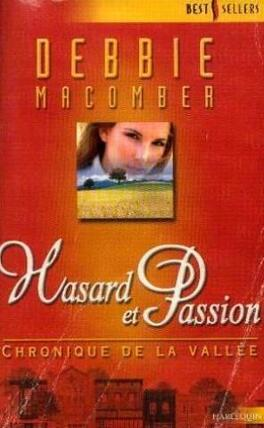 Couverture du livre : Chronique de la vallée, tome 2 : Hasard et passion