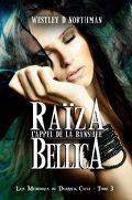 Les Mémoires du Dernier Cycle, tome 3 : Raïza Bellica, L'Appel de la Banshee