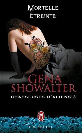 Couverture du livre : Chasseuse d'Aliens, Tome 3 : Mortelle Étreinte