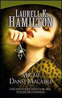 Couverture du livre : Anita Blake, Tomes 13 et 14 : Micah / Danse Macabre