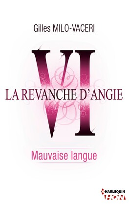 Couverture du livre : La Revanche d'Angie, Tome 6 : Mauvaise Langue