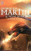 Le Trône de fer, Tome 13 : Le Bûcher d'un roi