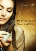 UN P'TIT CAFE et plus si affinités