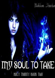 Couverture du livre : The Holy Trinity, Tome 2 : My Soul to Take
