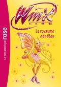 Winx Club, tome 40 : Le royaume des fées
