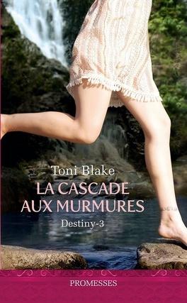 Couverture du livre : Destiny, Tome 3: La cascade aux murmures