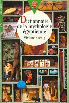 Dictionnaire De Mythologie Egyptienne Livre De Viviane Koenig
